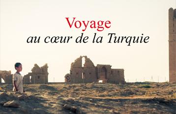 Voyage au cœur de la Turquie